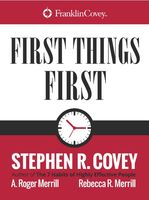 First Things First, A.Roger Merrill, Stephen Covey