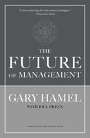 Future of Management, Bill Breen, Gary Hamel