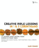 Creative Bible Lessons in 1 and 2 Corinthians, Marv Penner