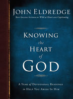 Knowing the Heart of God, John Eldredge