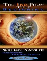 End from the Beginning By William Kassler: Foreword By Dr. Randy Baskett Second Edition, William Kassler