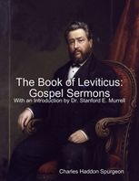 The Book of Leviticus: Gospel Sermons, Charles Spurgeon