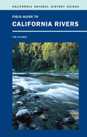 Field Guide to California Rivers, Tim Palmer