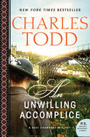 An Unwilling Accomplice, Charles Todd