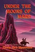 Under the Moons of Mars, Edgar Rice Burroughs