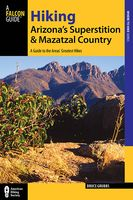 Hiking Arizona's Superstition and Mazatzal Country, Bruce Grubbs