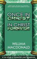 Once in Christ in Christ Forever, William MacDonald