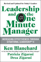 Leadership and the One Minute Manager Updated Ed: Increasing Effectiveness Through Situational Leadership II, Ken Blanchard