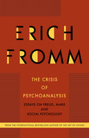 Crisis of Psychoanalysis, Erich Fromm