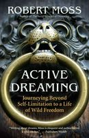 Active Dreaming, Robert Moss