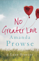 No Greater Love – Box Set, Amanda Prowse