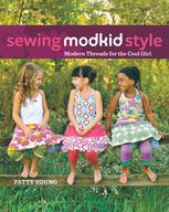 Sewing MODKID Style, Patty Young