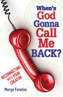When's God Gonna Call Me Back?, Marge Fenelon