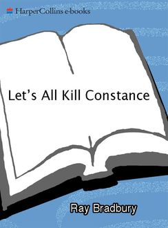 Let's All Kill Constance, Ray Bradbury