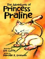Adventures of Princess Praline, Eric Cuffie, Illustrator, Marcelle K.Ernewein