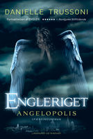 Engleriget – Angelopolis, Danielle Trussoni