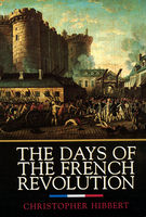 The Days of the French Revolution, Christopher Hibbert
