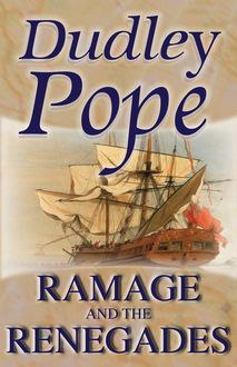 Ramage and the Renegades, Dudley Pope