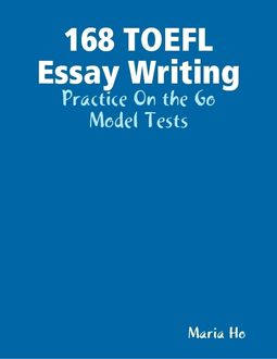 TOEFL Independent Essay   TOEFL Resources Dreams  N Motion How to write the TOEFL Integrated Essay
