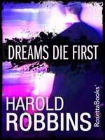 Dreams Die First, Harold Robbins