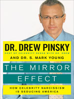The Mirror Effect, Drew Pinsky, S. Mark Young