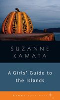 Girls' Guide to the Islands, Suzanne Kamata