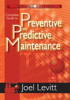 Complete Guide to Predictive and Preventive Maintenance, Joel Levitt
