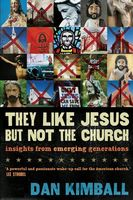 They Like Jesus but Not the Church, Dan Kimball