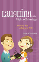 Laughing in the Midst of Marriage, Linda Ann Crosby