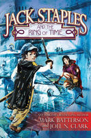 Jack Staples and the Ring of Time, Joel N. Clark, Mark Batterson