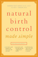 Natural Birth Control Made Simple, Barbara Kass-Annese, C.N.P., R.N.