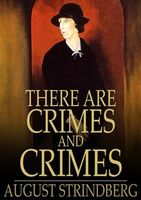 There Are Crimes and Crimes, August Strindberg
