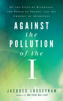 Against the Pollution of the I, Jacques Lusseyran