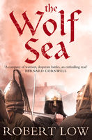 The Wolf Sea (The Oathsworn Series, Book 2), Robert Low