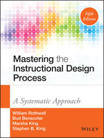 Mastering the Instructional Design Process, Bud Benscoter, Marsha King, Stephen King, William J.Rothwell