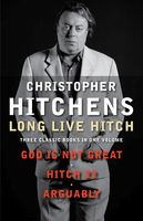 Long Live Hitch, Christopher Hitchens