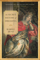 The Secret History of Dreaming, Robert Moss
