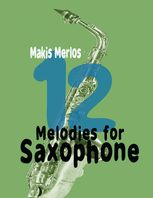 12 Melodies for Saxophone, Makis Merlos