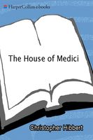 The House Of Medici, Christopher Hibbert