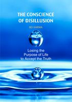 The Conscience of Disillusion: Losing the purpose of life to accept the truth, Bo Karma