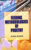 FEEDING METHODOLOGIES OF POULTRY, Sunil Kumar