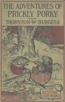 The Adventures of Prickly Porky, Thornton W.Burgess