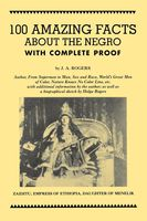 100 Amazing Facts About the Negro with Complete Proof, J.A.Rogers