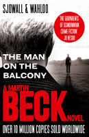 The Man on the Balcony (The Martin Beck series, Book 3), Maj Sjowall, Per Wahloo