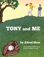 Tony and Me, Alfred Slote