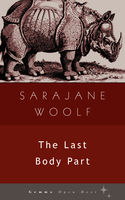 The Last Body Part, Sarajane Woolf