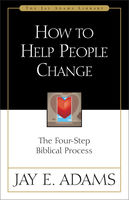 How to Help People Change, Jay E. Adams