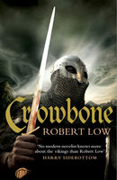 Crowbone (The Oathsworn Series, Book 5), Robert Low