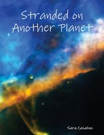 Stranded On Another Planet, Sara Casalino