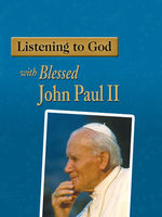 Listening to God with Blessed John Paul II, Amy Welborn